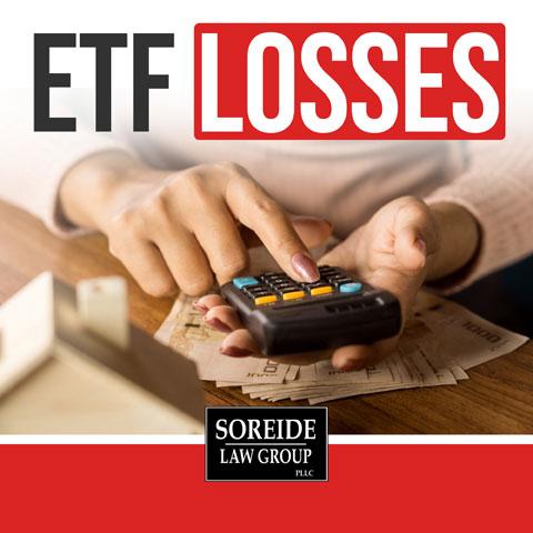 etf losses by soreide law group