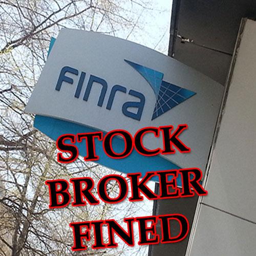 FINRA Broker Fined